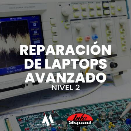 Nivel 2 – Reparación de laptops AVANZADO Osciloscopio y Analizador lógico (Obligatorio Nivel 1 completado)